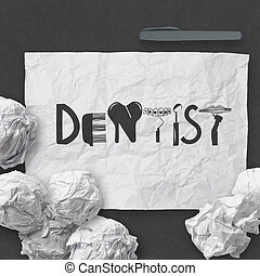 design word  DENTIST on white crumpled paper and texture background as concept