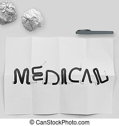 design word MEDICAL on white crumpled paper and texture background as concept
