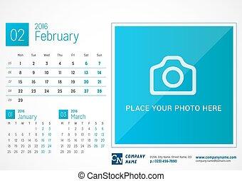 Desk Calendar 2016. Vector Print Template. February. Week Starts Monday