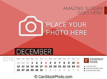 Desk Calendar 2016 Year. Vector Design Print Template with Place for Photo. December. Week Starts Monday