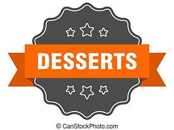 desserts label. desserts isolated seal. sticker. sign