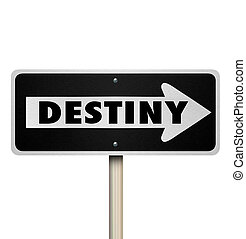 Destiny Future Fate One Way Road Sign