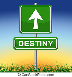 Destiny Sign Means Future Pointing And Arrows