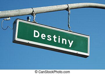 Destiny sign - Destiny street sign