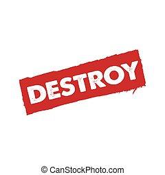 Destroy grunge stamp