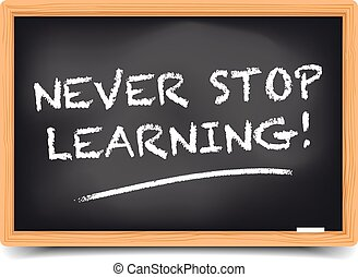 Never Stop Learning - detailed illustration of a blackboard ...