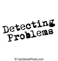 DETECTING PROBLEMS stamp on white