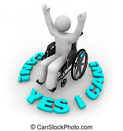 A determined person in a wheelchair with arms raised surrounded by the words Yes I Can