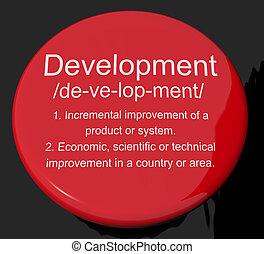 Development Definition Button Shows Improvement Growth Or Advancement