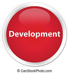 Development premium red round button