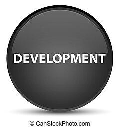 Development special black round button