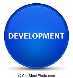 Development special blue round button