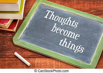 devenir, pensées, choses