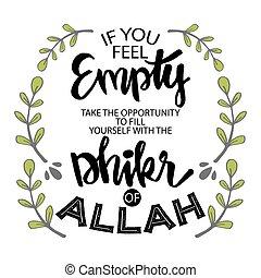 dhikr, いっぱいになりなさい, あなた, 機会, 空, 取得, もし, あなた自身, アラー, 感じ