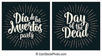 Dia de los Muertos Day of the Dead handwriting lettering. -...