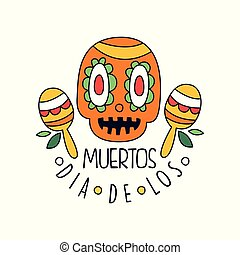 Dia De Los Muertos logo, Mexican Day of the Dead holiday design element with sugar skull and maracas, party banner, poster, greeting card or invitation hand drawn vector Illustration