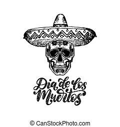 Dia De Los Muertos translated from Spanish Day of the Dead handwritten phrase. Vector illustration of skull in sombrero.