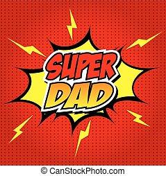 dia, pai, feliz, herói, dad., super