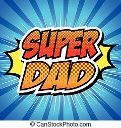 dia, pai, feliz, herói, pai, super