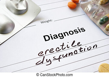 Diagnosis erectile dysfunction written in the diagnostic form and pills.