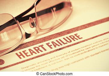 Diagnosis - Heart Failure. Medical Concept. 3D Illustration....
