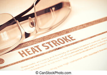 Diagnosis - Heat Stroke. Medical Concept. 3D Illustration.