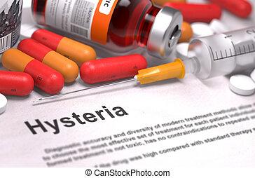 Diagnosis - Hysteria. Medical Concept. - Diagnosis -...
