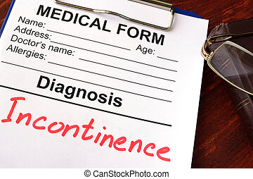Diagnosis Incontinence. - Medical form with diagnosis...