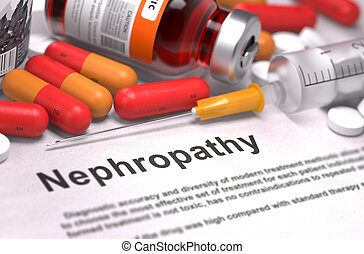 Diagnosis - Nephropathy. Medical Concept with Red Pills, Injections and Syringe. Selective Focus. 3D Render.