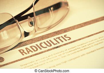 Diagnosis - Radiculitis. Medicine Concept. 3D Illustration....