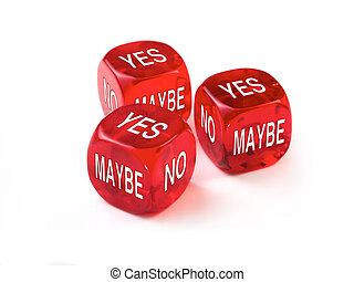 Dice Concept - Yes, No, Maybe concept with three red dice on...