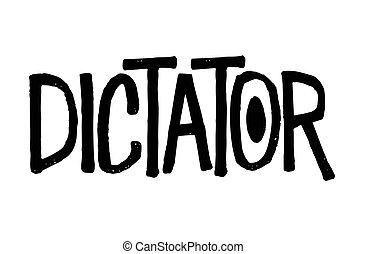 Dictator typographic stamp - Dictator. Typographic stamp...
