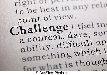 Challenge - Dictionary definition of the word Challenge.