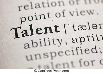 Dictionary definition of the word talent.