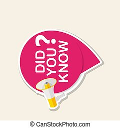 Did you know label sticker with speech bubble and megaphone. Vector Illustration