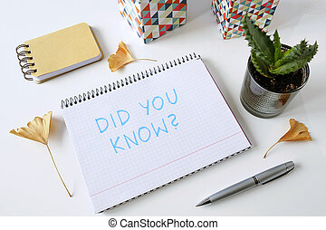 did you know written in a notebook
