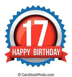diecisiete, años, cumpleaños, insignia, cinta, feliz
