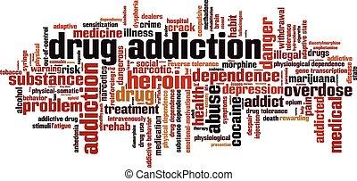 dien medicijnen verslaving toe, woord, wolk