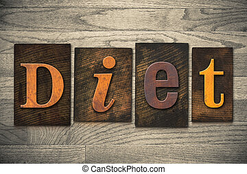 Diet Concept Wooden Letterpress Type