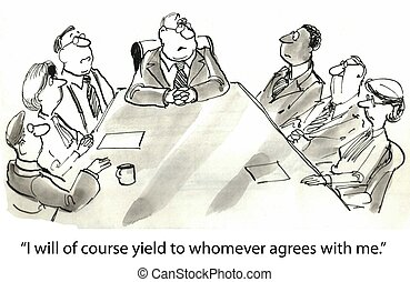 "Difficult Boss - ""I will of course yield to whomever agrees ..."