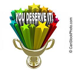 dig, deserve, den, guld trofé, belöna, igenkännande