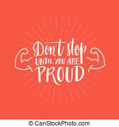 dig, stolt, stopp, till, gör icke