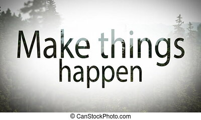 Digital composite video of make things happen concept