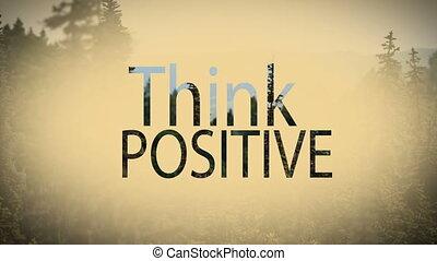 Digital composite video of think positive concept