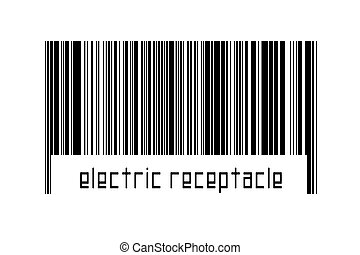 Barcode on white background with inscription electric receptacle below. Concept of trading and globalization