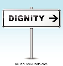 Dignity directional sign - Illustration of dignity sign on...
