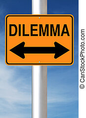 Dilemma  - A modified road sign indicating dilemma