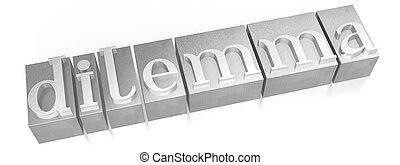 Dilemma - letterpress