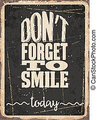 """dimenticare, segno metallo, retro, sorriso, """"don't, today"""""""