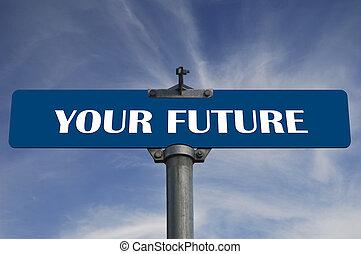 din, fremtid, vej underskriv